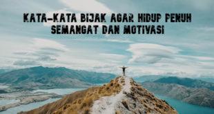 Kata-Kata Bijak Agar Hidup Penuh Semangat dan Motivasi