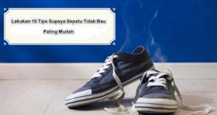 Lakukan 10 Tips Supaya Sepatu Tidak Bau Paling Mudah